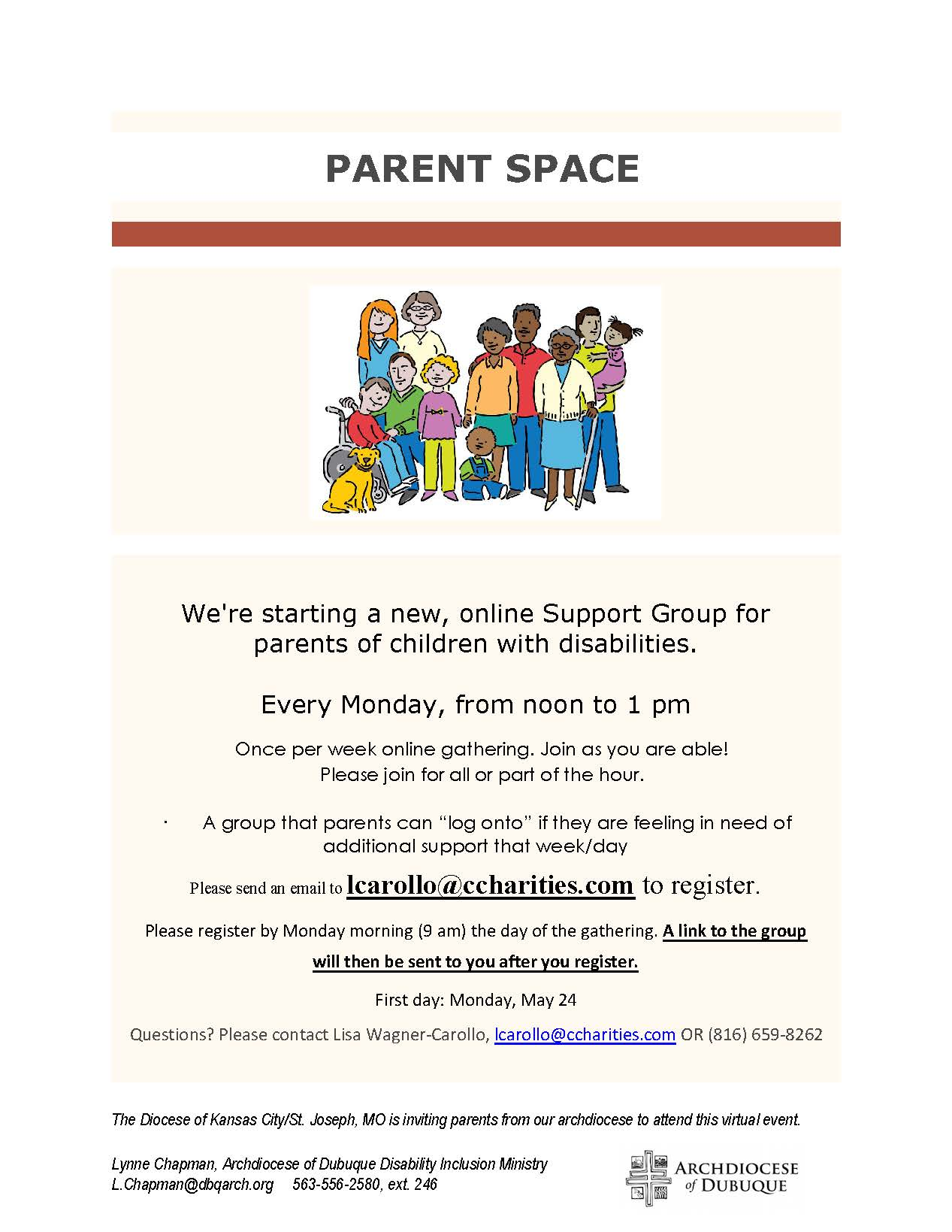 The Diocese of Kansas City/St. Joseph, MO is offering a weekly online support group for parents of children with disabilities, and has invited neighboring dioceses in the Midwest to join in.   Every Monday from Noon-1:00 PM, parents are invited to gather online. To receive a link to join the meeting, parents should email Lisa Wagner-Carollo at LCarollo@ccharities.com.   Please pass this message on to any parents who might be in need of support.